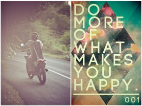 Do more of makes you happy